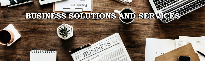 BUSINESS SOLUTIONS AND SERVICES